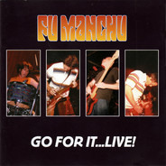 Fu Manchu - Go For It Live