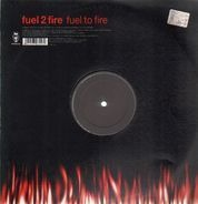 Fuel 2 Fire - Fuel To Fire