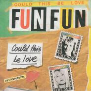 Fun Fun - Could This Be Love