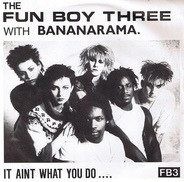 Fun Boy Three With Bananarama - It Aint What You Do....