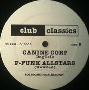 Funkadelic / K-9 Corp / P-Funk All Stars - (Not Just) Knee Deep / Dog Talk / (Untitled)