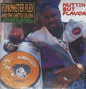 Funkmaster Flex & The Ghetto Celebs - Nuttin' But Flavor
