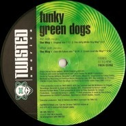 Funky Green Dogs - The Way