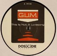 G.U.M. - This Is Not A Lovesong