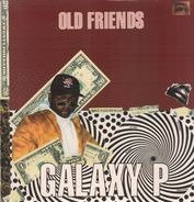 Galaxy P - Old Friends
