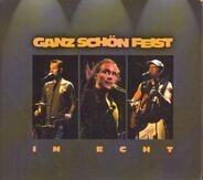 Ganz Schön Feist - In Echt (Live)