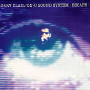 Gary Clail & On-U Sound System - Escape