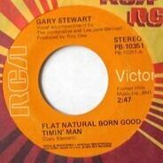 Gary Stewart - Flat Natural Born Goodtimin' Man / This Old Heart Won't Let Go