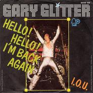 Gary Glitter - Hello! Hello! I'm Back Again/ I.O.U.