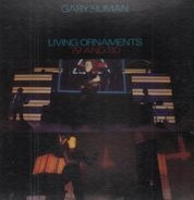 Gary Numan - Living Ornaments '79 And '80