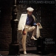 Gary Numan - White Boys And Heroes