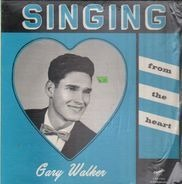 Gary Walker - singing from the heart