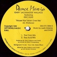 Gary Wallace Featuring Eric Duke - House Has Taken Over Me