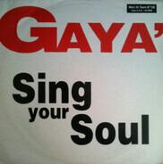 Gaya' - Sing Your Soul