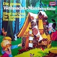 Gebrüder Grimm / Hans Christian Andersen - Die Grosse Weihnachts-Märchenplatte