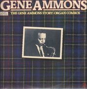 Gene Ammons - The Gene Ammons Story: Organ Combos