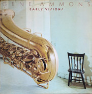 Gene Ammons - Early Visions