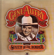 Gene Autry - Sings South Of The Border/All American Cowboy