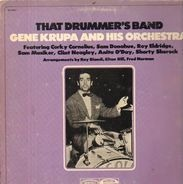 Gene Krupa & His Orchestra - That Drummer's Band
