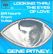 Gene Pitney - Looking Thru The Eyes Of Love / 24 Hours From Tulsa