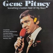 Gene Pitney - Something's Gotten Hold Of My Heart
