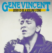 Gene Vincent - Born To Be A Rolling Stone