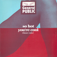 General Public - So Hot You're Cool