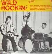 Gene Watson, Bob Callaway, Jimmy Piper - Wild Rockin'