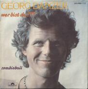 Georg Danzer - Wer Bist Du???