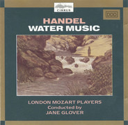 Georg Friedrich Händel - London Mozart Players Conducted By Jane Glover - Water Music