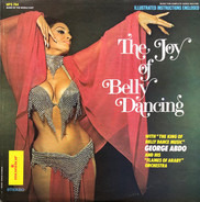 """George Abdo And His """"Flames Of Araby"""" Orchestra - The Joy Of Belly Dancing"""