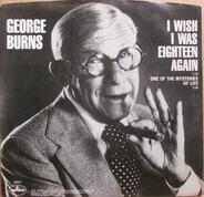 George Burns - I Wish I Was Eighteen Again