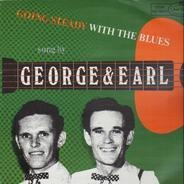 George & Earl - Going Steady With The Blues