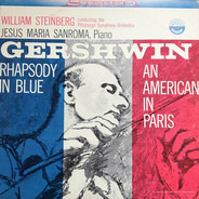 George Gershwin - William Steinberg conducting the The Pittsburgh Symphony Orchestra , Jesus Maria - Rhapsody In Blue / An American In Paris