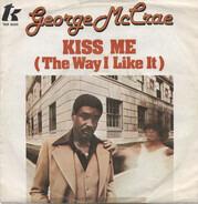 George McCrae - Kiss Me (The Way I Like It)