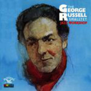 George Russell & His Smalltet - Jazz Workshop