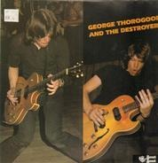 George Thorogood And The Destroyers, George Thorogood & The Destroyers - George Thorogood And The Destroyers