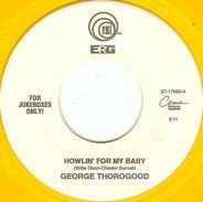 George Thorogood - Howlin' For My Baby