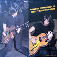 George Thorogood & The Destroyers - George Thorogood And The Destroyers