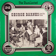 George Barnes And His Octet - The Uncollected - 1946