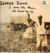 George Duke - I Love the Blues, She Heard My Cry