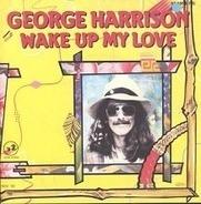 George Harrison - Wake Up My Love