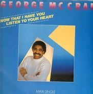 George McCrae - Now That I Have You / Listen To Your Heart