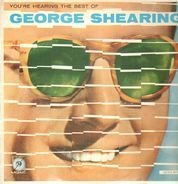George Shearing - You're Hearing The Best Of