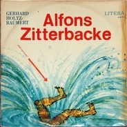 Gerhard Holtz-Baumert - Alfons Zitterbacke