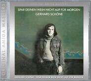 Gerhard Schöne - Spar Deinen Wein Nicht Auf Für Morgen