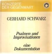 Gerhard Schwarz - Psalmen und Improvisationen - eine Dokumentation
