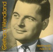 Gerhard Wendland - Heimweh Nach Dir