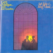 Gerry Mulligan meets Scott Hamilton - Soft Lights & Sweet Music
