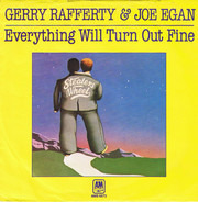 Gerry Rafferty & Joe Egan - Everything Will Turn Out Fine / Who Cares